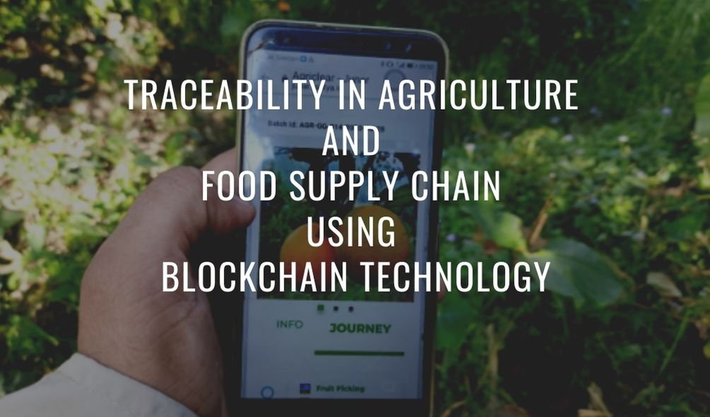 Traceability in Agriculture and Food Supply Chain using Blockchain Technology